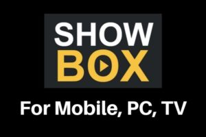 Show box app for windows PC, android and all devies
