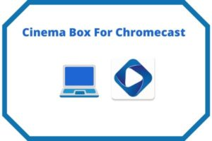 Download cinemabox for chrome-cast-min