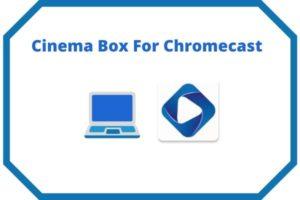 Download cinemabox for chrome-cast-min